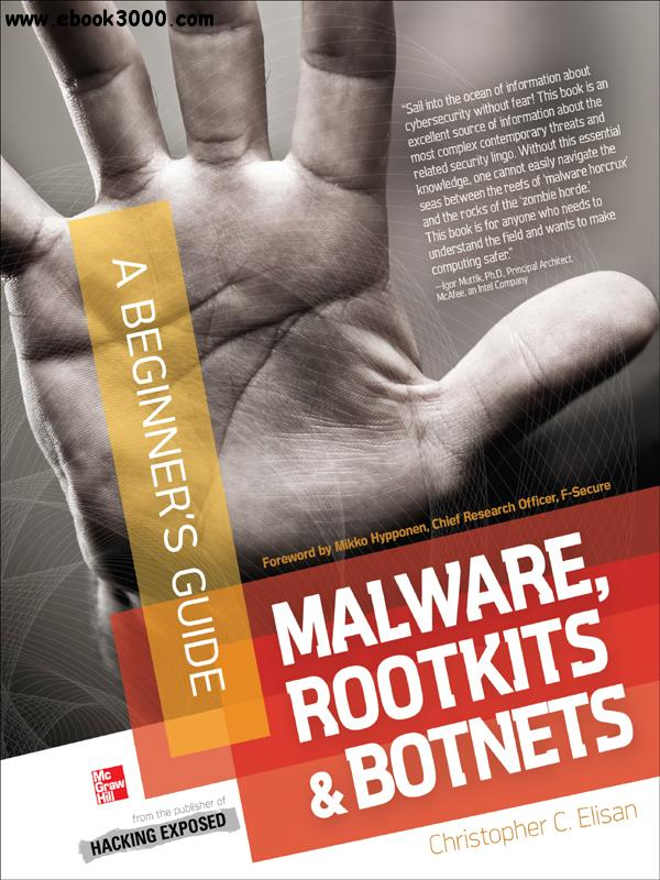 Malware, Rootkits & Botnets A Beginner's Guide free download