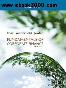 Fundamentals of Corporate Finance, Standard Edition, 10th edition free download