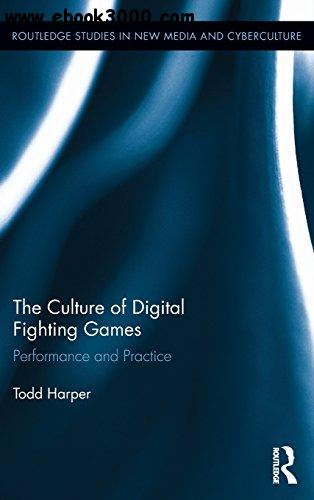 The Culture of Digital Fighting Games: Performance and Practice free download