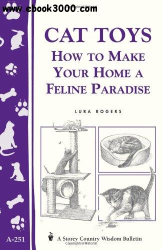 Cat Toys: How to Make Your Home a Feline Paradise free download
