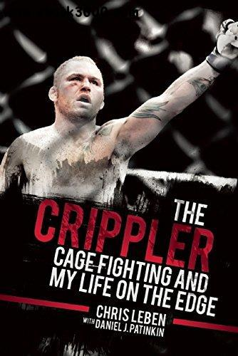 The Crippler: Cage Fighting and My Life on the Edge free download
