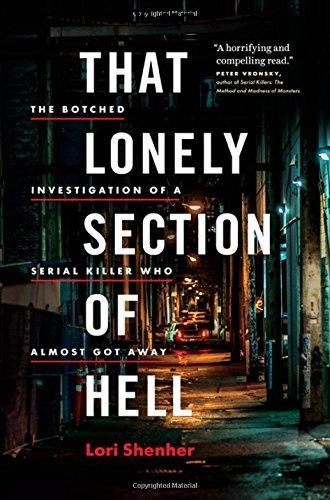 That Lonely Section of Hell: The Botched Investigation of a Serial Killer Who Almost Got Away free download