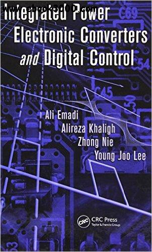 Integrated Power Electronic Converters and Digital Control free download
