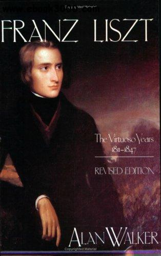 Franz Liszt, Vol. 1: The Virtuoso Years, 1811-1847 free download