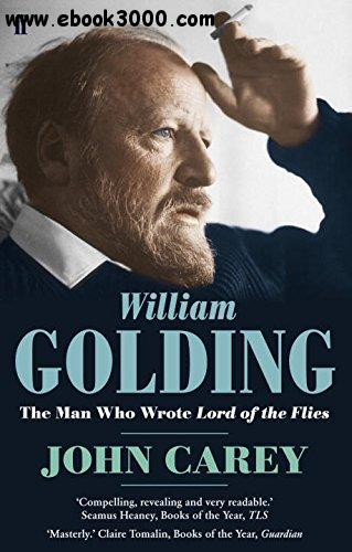 William Golding: The Man Who Wrote Lord of the Flies free download