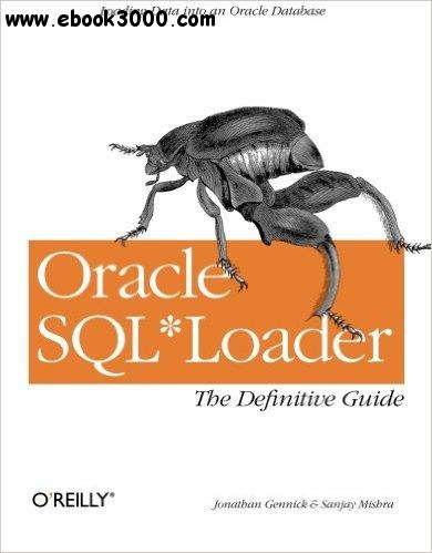 Oracle SQL*Loader: The Definitive Guide free download
