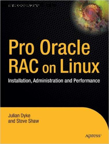 Pro Oracle Database 10g RAC on Linux: Installation, Administration, and Performance free download