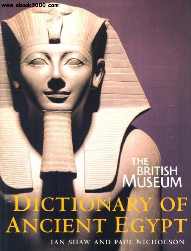 The British Museum: Dictionary of Ancient Egypt