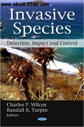 Invasive Species: Detection, Impact and Control free download