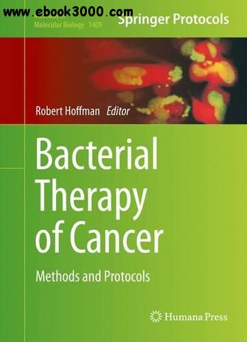 Bacterial Therapy of Cancer: Methods and Protocols free download