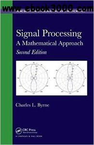 Signal Processing: A Mathematical Approach, Second Edition free download