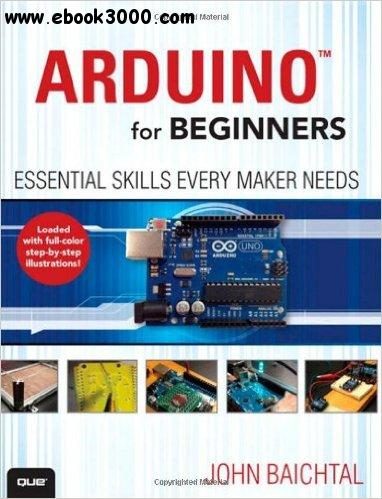 Arduino for Beginners: Essential Skills Every Maker Needs free download