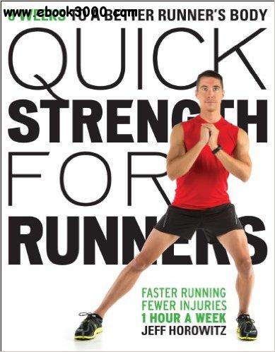 Quick Strength for Runners: 8 Weeks to a Better Runner's Body free download