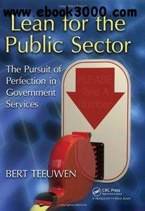 Lean for the Public Sector: The Pursuit of Perfection in Government Services free download
