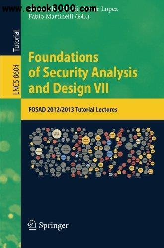 Foundations of Security Analysis and Design VII: FOSAD 2012 / 2013 Tutorial Lectures free download
