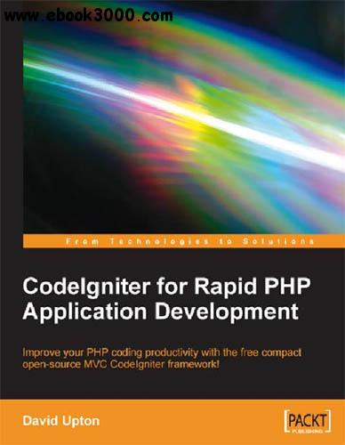 CodeIgniter for Rapid PHP Application Development free download