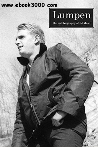 Lumpen: The Autobiography of Ed Mead free download