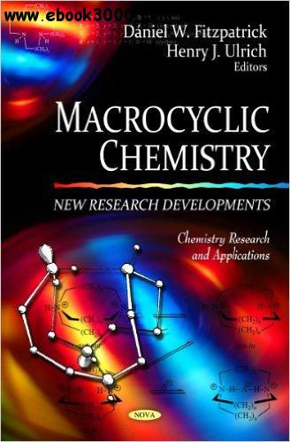 Macrocyclic Chemistry: New Research Developments free download