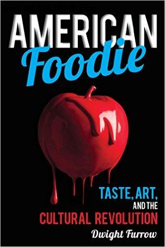American Foodie: Taste, Art, and the Cultural Revolution free download