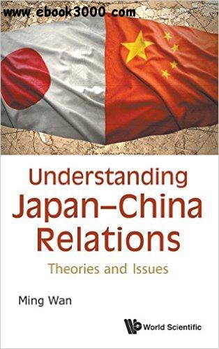 Understanding Japan-China Relations: Theories and Issues free download