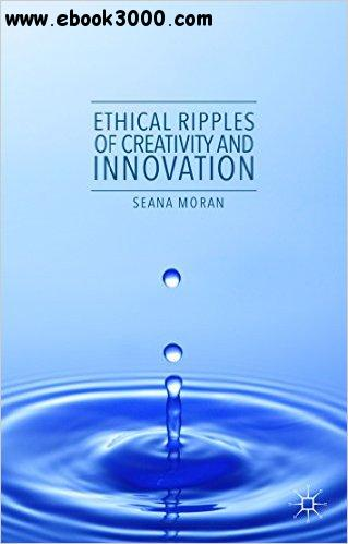 Ethical Ripples of Creativity and Innovation free download