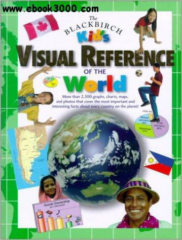 The Blackbirch Kid's Visual Reference of the World free download