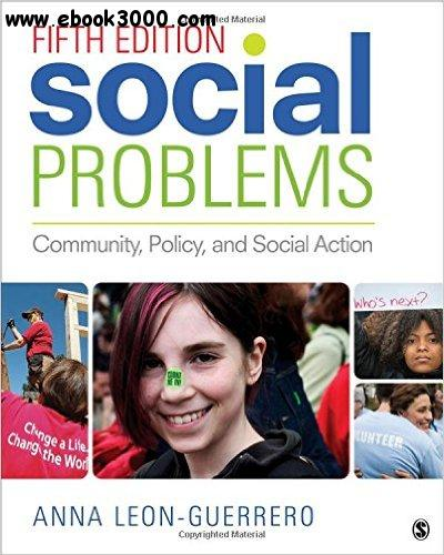 Social Problems: Community, Policy, and Social Action, Fifth Edition free download