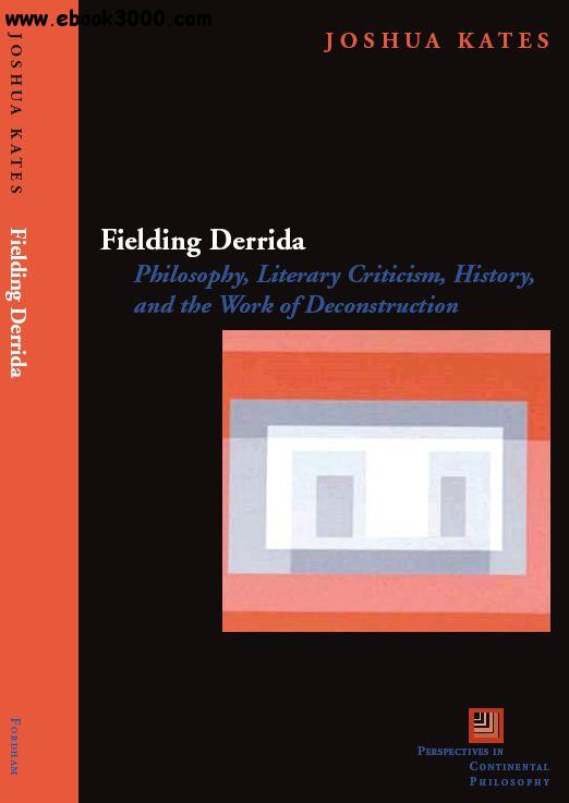 Fielding Derrida: Philosophy, Literary Criticism, History, and the Work of Deconstruction free download