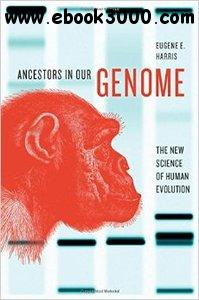Ancestors in Our Genome: The New Science of Human Evolution free download