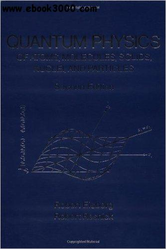 Quantum Physics of Atoms, Molecules, Solids, Nuclei, and Particles (with Solutions Manual) free download
