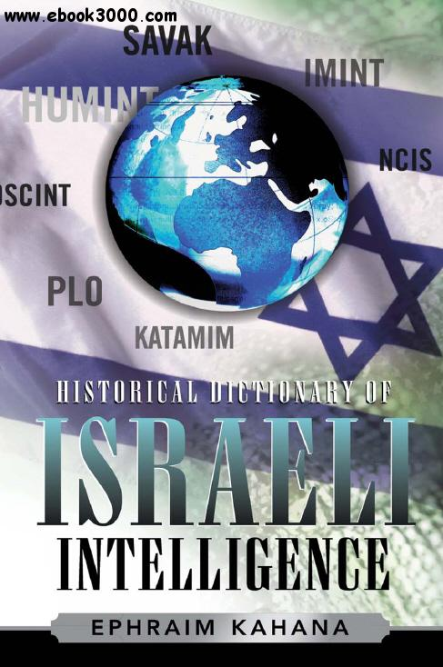 Historical Dictionary of Israeli Intelligence free download