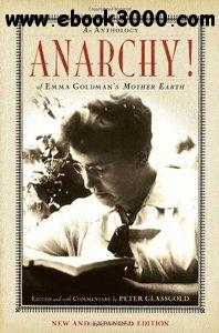 Peter Glassgold - Anarchy! An Anthology of Emma Goldman's Mother Earth free download