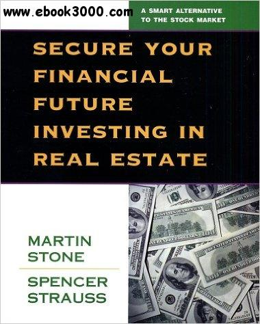 Secure Your Financial Future Investing in Real Estate free download