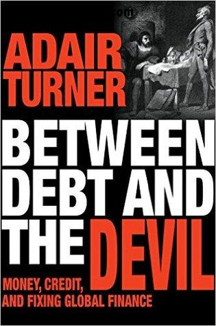 Between Debt and the Devil: Money, Credit, and Fixing Global Finance free download