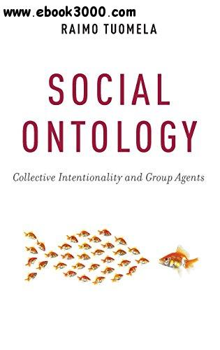 Social Ontology: Collective Intentionality and Group Agents free download