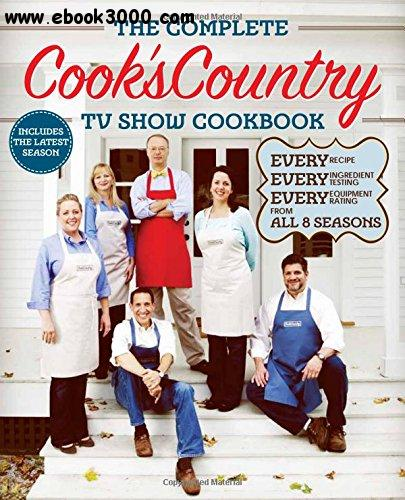 The Complete Cook's Country TV Show Cookbook Season 8: Every Recipe, Every Ingredient Testing, Every Equipment Rating... free download