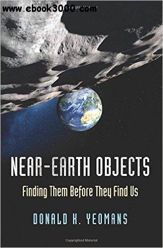 Near-Earth Objects: Finding Them Before They Find Us free download