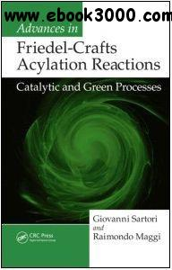 Advances in Friedel-Crafts Acylation Reactions: Catalytic and Green Processes free download