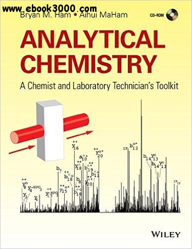 Analytical Chemistry: A Chemist and Laboratory Technician's Toolkit free download
