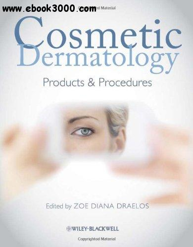 Cosmetic Dermatology: Products and Procedures free download