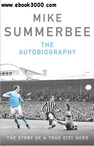 Mike Summerbee: The Autobiography free download
