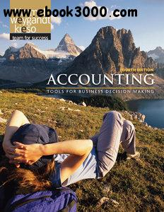 Paul D. Kimmel, Jerry J. Weygandt, Donald E. Kieso - Accounting: Tools for Business Decision Making, 4th Edition