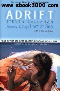 Steven Callahan - Adrift: Seventy-six Days Lost at Sea free download