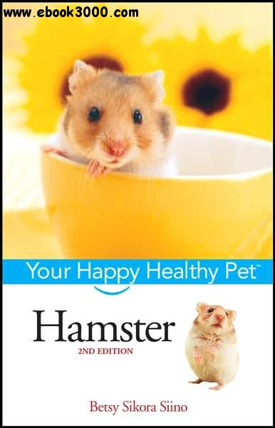 Hamster: Your Happy Healthy Pet, 2nd Edition free download
