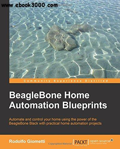 BeagleBone Home Automation Blueprints free download