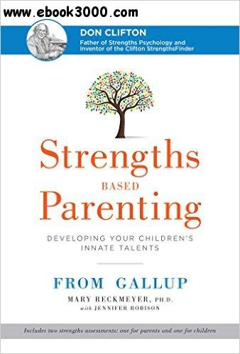 Strengths Based Parenting: Developing Your Children's Innate Talents free download