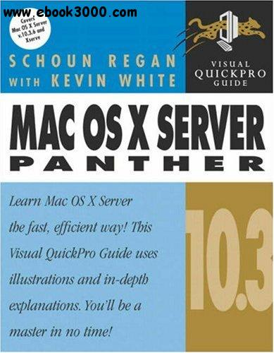Mac OS X Server Panther 10.3: Visual QuickPro Guide free download