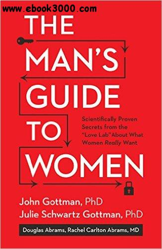 The Man's Guide to Women: Scientifically Proven Secrets from the free download