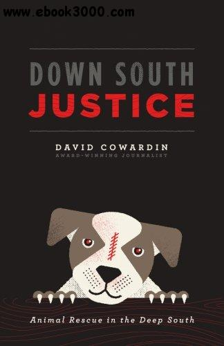 Down South Justice: Animal Rescue in the Deep South free download