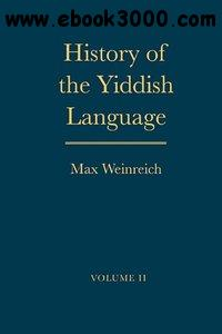 History of the Yiddish Language: Volume 2 free download